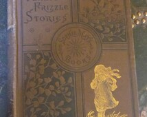 Vintage Flaxie Frizzle Stories by Sophie May Books - Hardcover - FLAXIE GROWING UP 6th in Series 1884