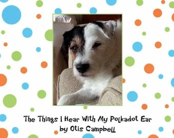 The Things I Hear With My Polka Dot Ear. Otis Campbell's Newest Book.