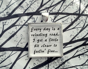 Every Day is a Winding Road by Sheryl Crow Song Lyric Pendant
