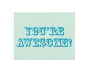 You're Awesome -- Blank Screenprinted Card