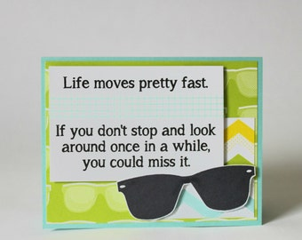 Ferris Bueller's Day Off Card - Life Moves Pretty Fast