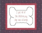 My Dog Was Allergic CrossStitch Pattern by MadCreekDesigns