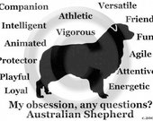 Australian Shepherd Dog  - My Obsession, Any Questions T-Shirt Passion Obsessed Crazy Love