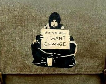 Banksy I Want Change - Canvas Messenger Bag - Hand Painted on Alternative Apparel Bag