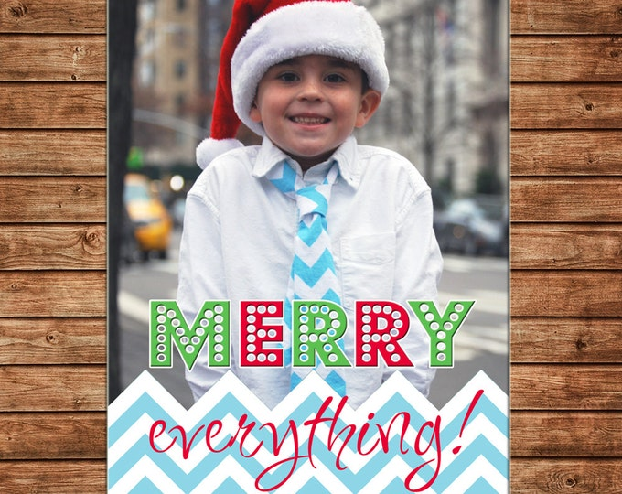 Photo Picture Christmas Holiday Card Merry Everything Multi Chevron - Digital File