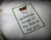 My Milkshake Brings all the boys to the yard.  Finished project, cross stitch 5x7
