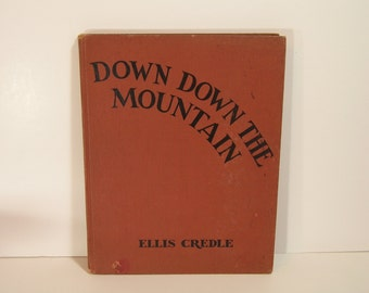 Down The Mountain By Ellis Credle Vintage 1934 Childrens Book