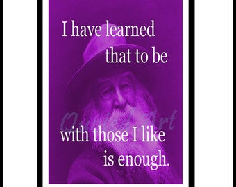 WALT WHITMAN Quoted Art print - be with those I like