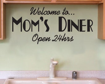 Welcome to Mom's Diner Open 24hrs Kitchen Sticker