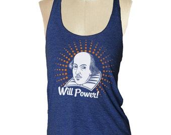 SHAKESPEARE Tank Shirt --- Will Power -- Shakespeare women's racerback tank shirt Tri-Blend   S M L XL (8 Color Options) skip n whistle