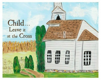 FARMGIRL PAINTS PRINT or card - by Becky Strahle - Leave It at the Cross - Country Church