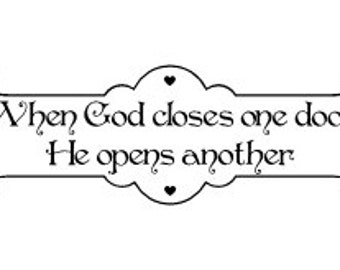 When God closes one door He opens another Vinyl Wall Decal