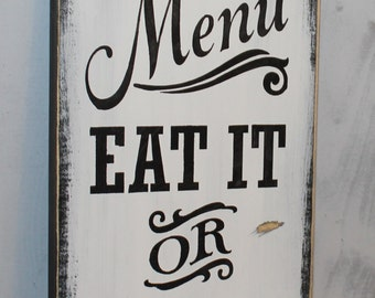 Today S Menu Sign Eat It Or Go Hungry Kitchen Sign Kitchen Decor