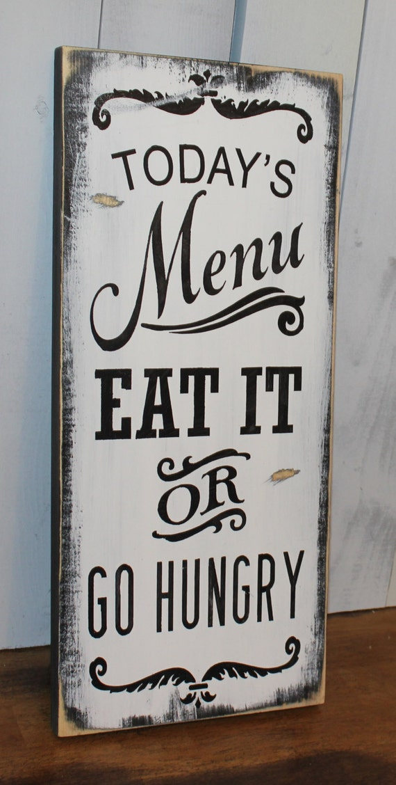 Today 39 S Menu Sign Eat It Or Go Hungry Kitchen Sign Kitchen