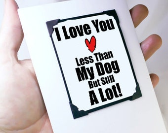 Funny Anniversary Day Card. Dog Lover Card. Funny Valentines Day Card. Funny Birthday Card. MT033