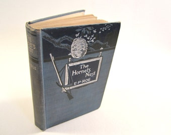 Antique Book The Hornet's Nest A Story of Love and War by E.P.Roe 1892