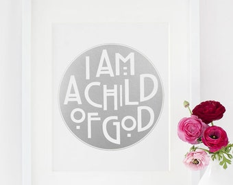 11x14 - Gold or Silver Metallic Finish - 'I Am A Child of God'
