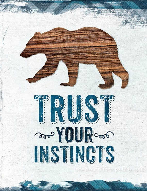 Bear Print - Trust Your Instincts - DIY Print Wall Art - 8 x 10 - Instant Download Only - Printable Art - Digital Illustration