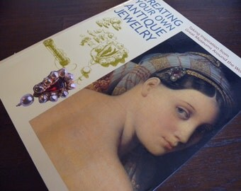 "Book - ""Creating Your Own Antique Jewelry - Taking Inspiration from Great Musueums Around the World,"" by cRis Dupouy"