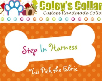 Step in Dog Harness- You Pick the Fabric- Dog Harness