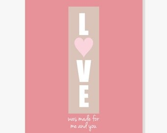 Quote Art Digital Print: Anniversary Typographic Poster Print Wall Decor - Love Was Made for Me and You