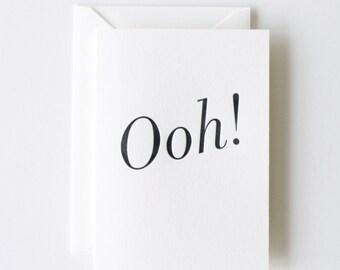 Ooh! - Letterpress Printed Greeting Card
