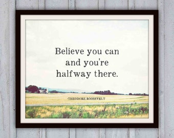 Inspirational Quote Art Print, typography, photography, landscape