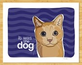 Cat Art Print - It Was The Dog - Cat Gifts Pop Art