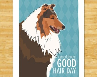 Collie Print - Another Good Hair Day - Collie Gifts Funny Dog Pop Art