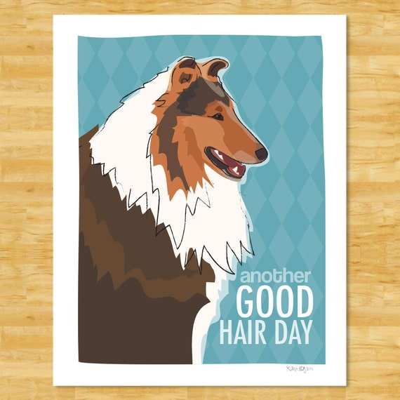Good Hair Day: Collie Print Another Good Hair Day Collie Gifts Funny Dog