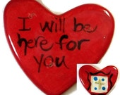 I Am Here For You Encouraging Heart Ceramic Red