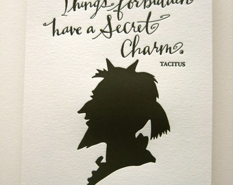 LETTERPRESS ART PRINT-Things forbidden have a secret charm. Tacitus