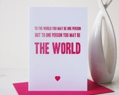 To The World You May Be One Person But To One Person You May Be The World Romantic Card  - Valentines Card - Fun Love Card - I Love You Card