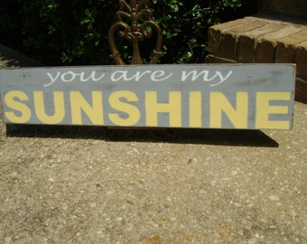 You are my sunshine, large sign, sunshine, love