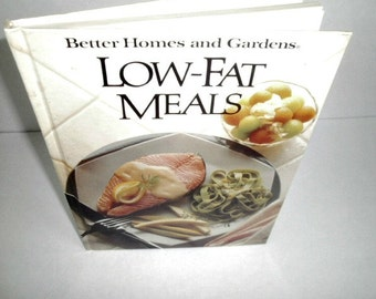 Vintage Book, Reference Book, Better Homes and Gardens Low-Fat Meals , Old Hardcover Cookbook