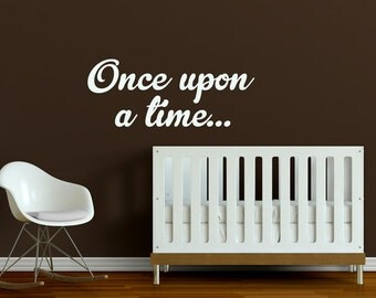 Once upon a time... baby nursery wall decal, wall words sticker, modern script wall art design typography WAL-A164