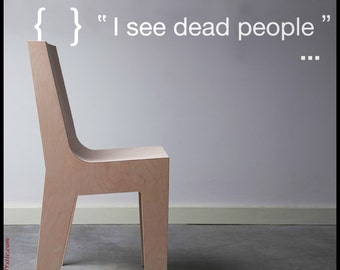 QUOTE WALL DECAL : I See Dead People. As from the movie The Sixth Sense said by young Cole Sear with Bruce Willis.