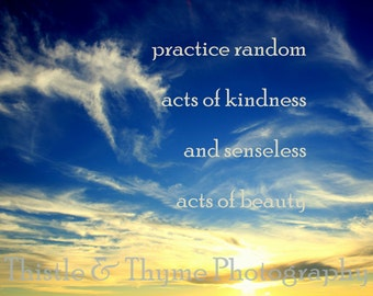 Practice Random Acts of Kindness - 5x7 Photographic Art Print
