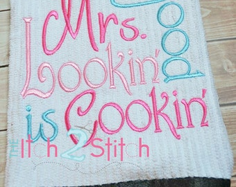 Mrs Good Lookin is Cookin embroidery design, INSTANT DOWNLOAD now available