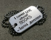 Thomas Jefferson Quote  - I cannot live without Books - Hand Stamped
