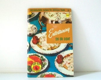 Entertaining Six or Eight, Vintage Cookbook, Culinary Arts Institute, 1956