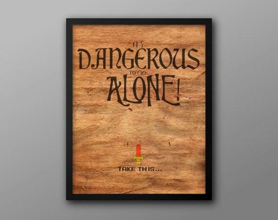 Gaming Geek Art // Dangerous to go Alone // Legend of Zelda Inspired Sword and Fantasy Typography Print