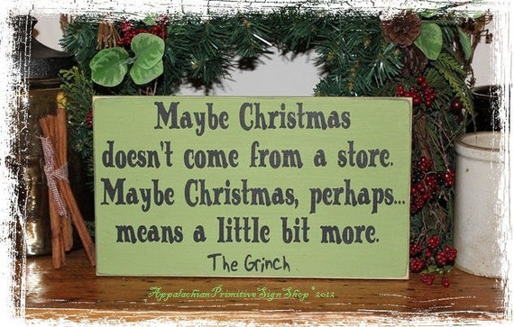 The Grinch Quote Maybe Christmas Doesnt By