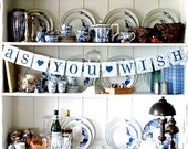 As You Wish Banner, Sign, Garland, Decoration