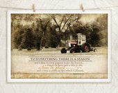To Everything there is a Season-12x18 Art Print -Inspirational, Photograph, Country, Religious, Home Wall Decor -Tractor