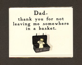 IN A BASKET - Funny Thank You Dad Card - Card for Dad - Father's Day Card - Funny Thank You Dad - Funny Card For Dad - Dad Card - Item# S030