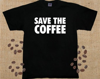 Save The Coffee, T-Shirt