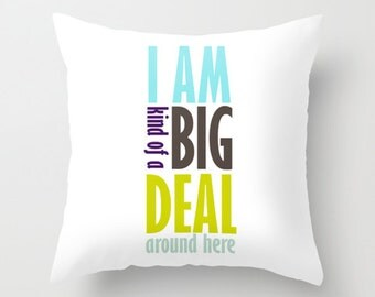 Throw Pillow Cover I Am Kind Of a Big Deal Around Here - Lime Baby Blue Brown - 16x16, 18x18, 20x20 - Original Design Home Décor by Adidit