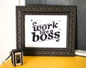 Like A Boss  11x14 hand-pulled print