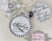 MAID of HONOR Gift WEDDING Key Chain (or Necklace) Inspirational Quote Best Friend,Sister Wedding Gift, Matron, Heart Charm, Wedding Gift,